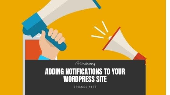 Adding Notifications to Your WordPress Site