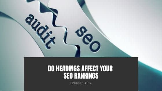 Do Headings Affect Your SEO Rankings?