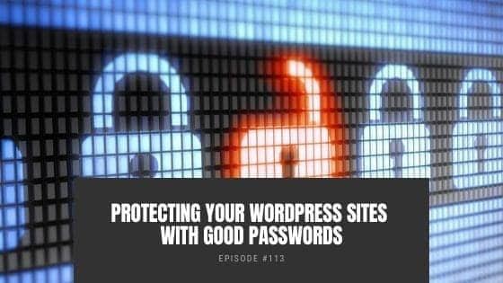 Protecting Your WordPress Sites With Good Passwords