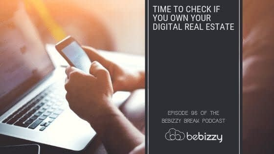 Time To Check If You Own Your Digital Real Estate