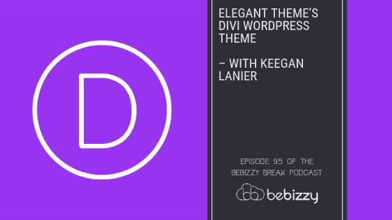 Elegant Theme's DIVI WordPress Theme – with Keegan Lanier