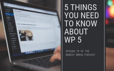 5 Things You Need To Know About WP 5 – Gutenberg