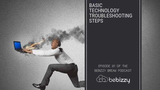 Basic Technology Troubleshooting Steps